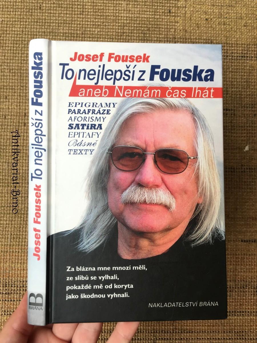 To nejlepší z Fouska, aneb, Nemám čas lhát: satira, aforismy, epigramy, texty, básně, parafráze, epitafy