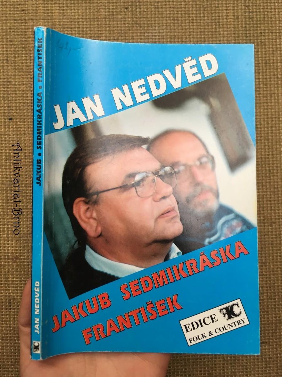 Jan Nedvěd I. písně z desek Jakub, Sedmikráska, František