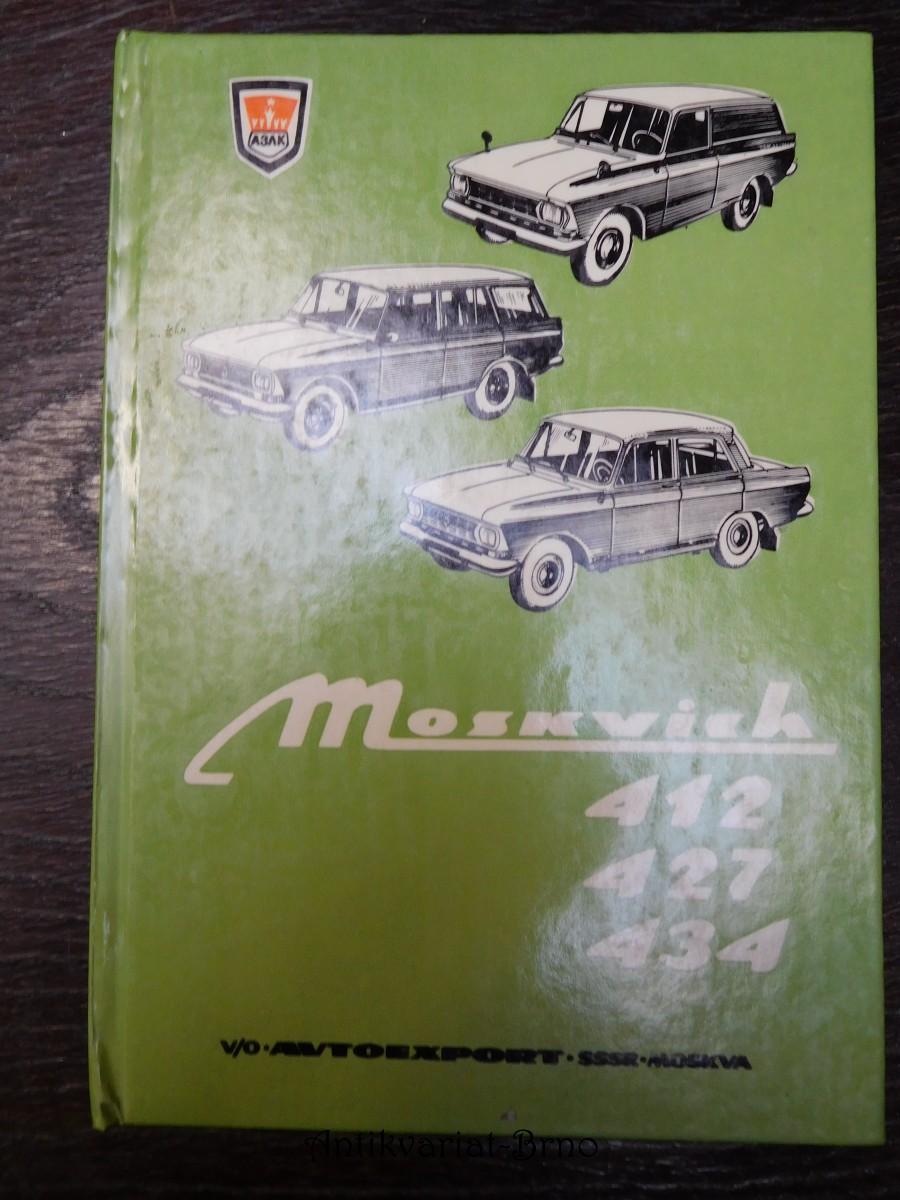 Automobily Moskvich [Moskvič] 412, 427, 434 : [Návod k obsluze a provozu