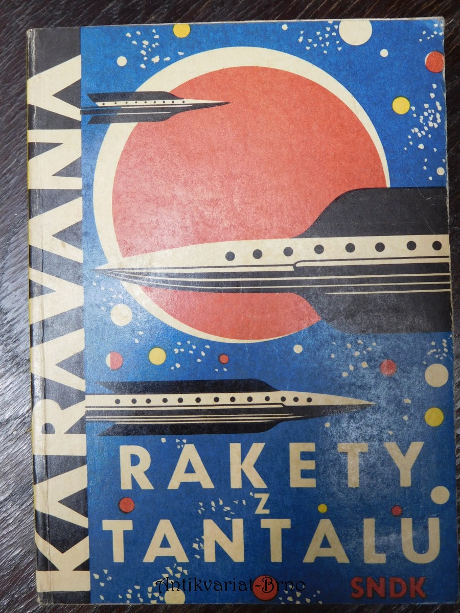 Rakety z Tantalu : 10 pol. vědecko-fantastických povídek