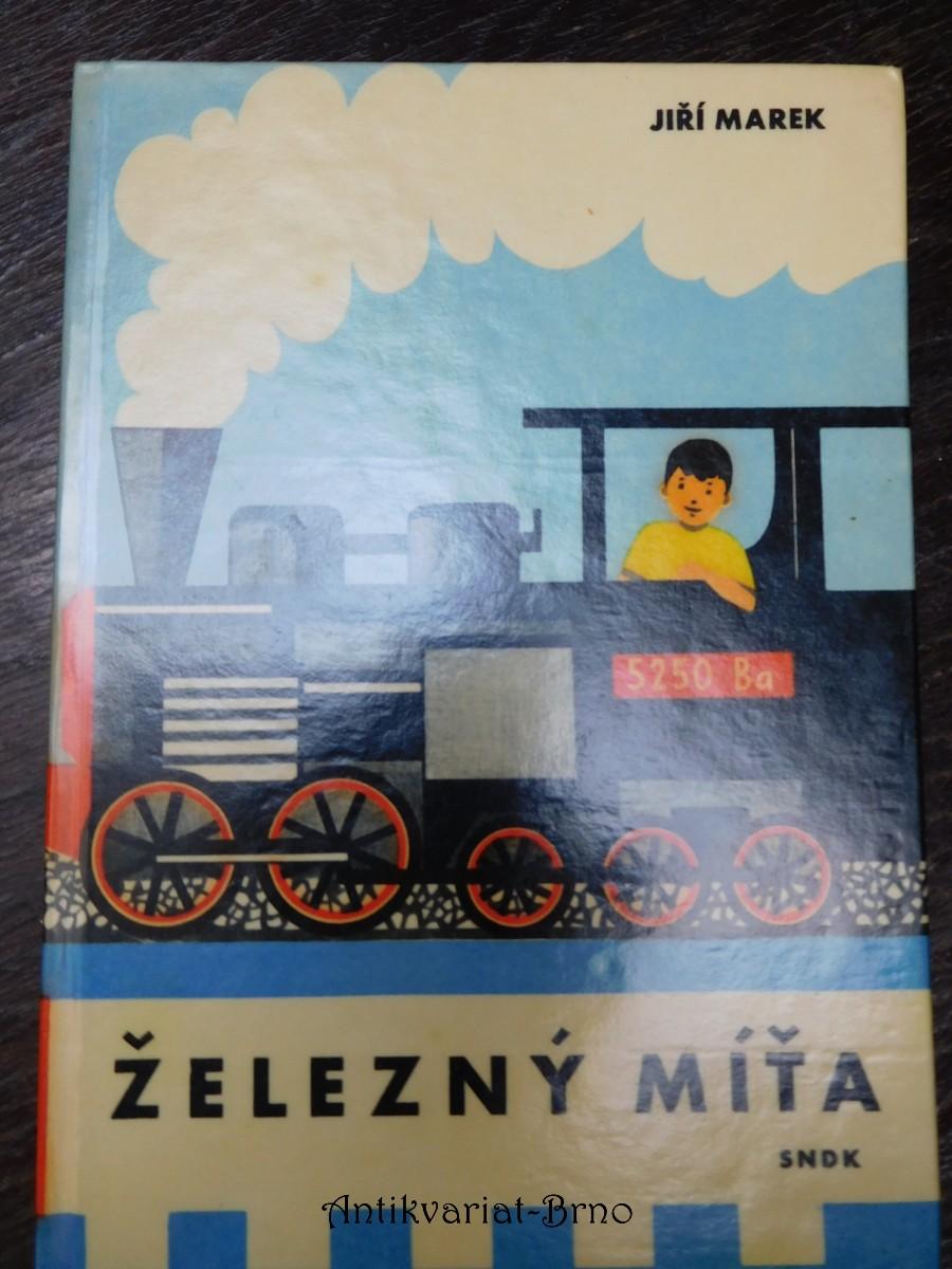 Železný Míťa : Příběh o chlapci, který viděl, jak se taví železo a ocel