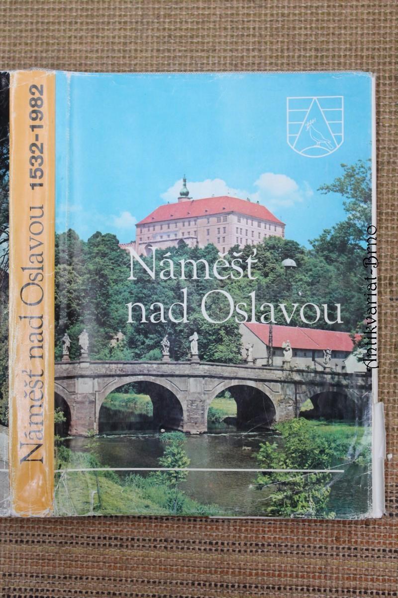 Náměšť nad Oslavou : dějiny města od nejstarší doby po naši současnost