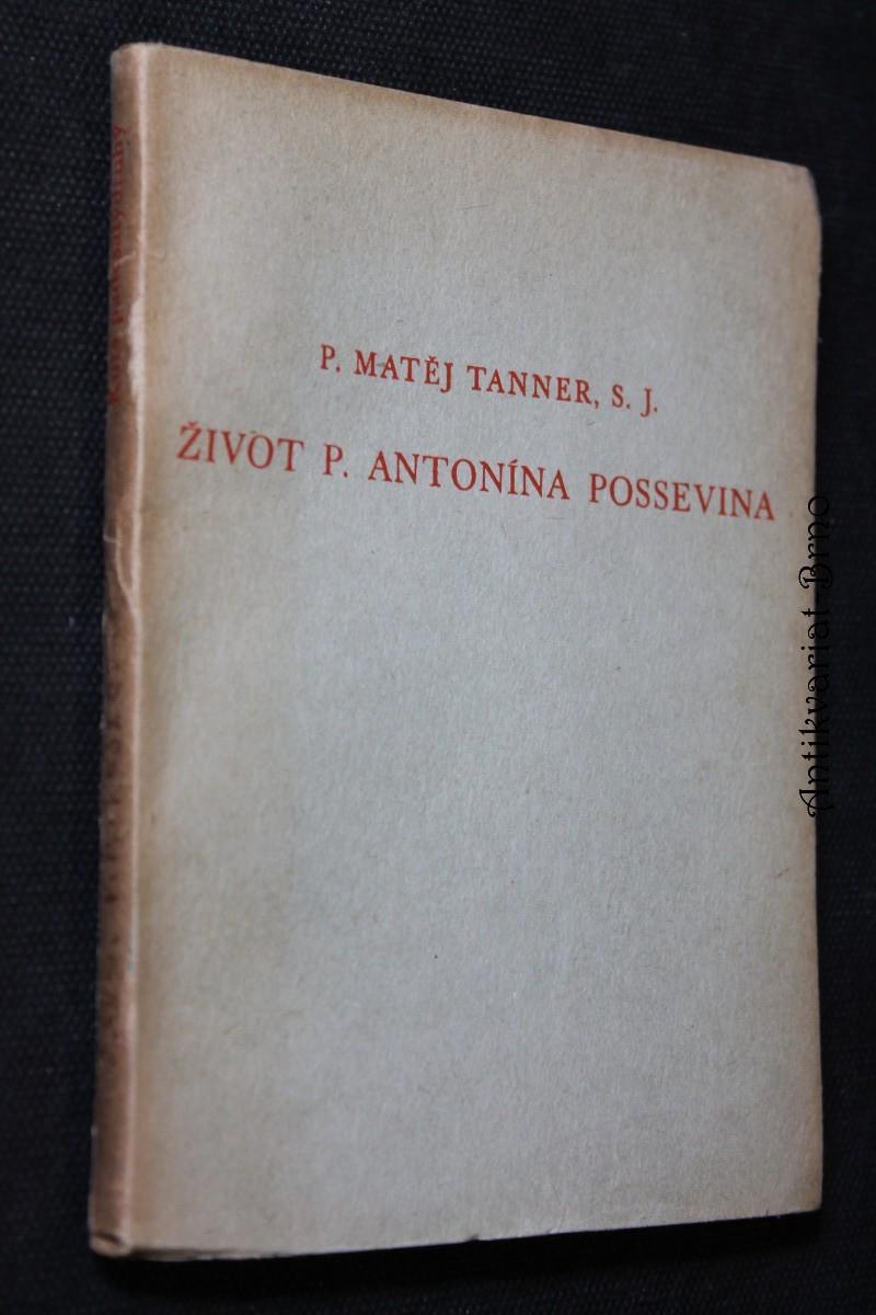 Život P. Antonína Possevina a jeho komentář o věcech moskevských