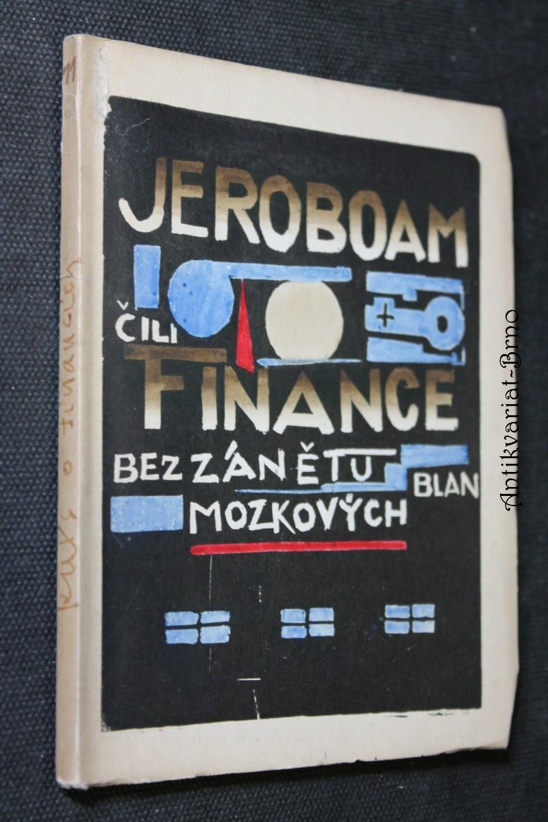 Jeroboam, čili, Finance bez zánětu blan mozkových od Paula Laffitta