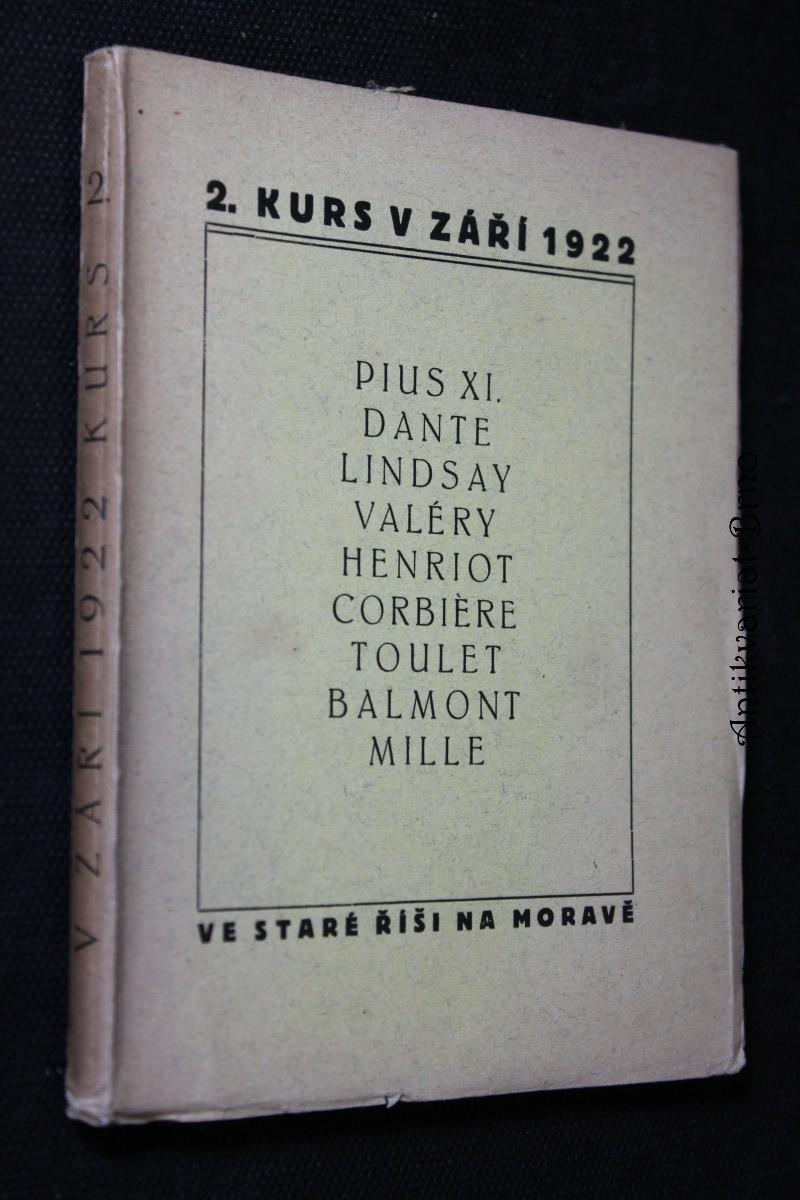 2. kurs v září 1922 : Pius XI., Dante, Lindsay, Valéry, Henriot, Corbiere, Toulet, Balmont, Mille 2. kurz