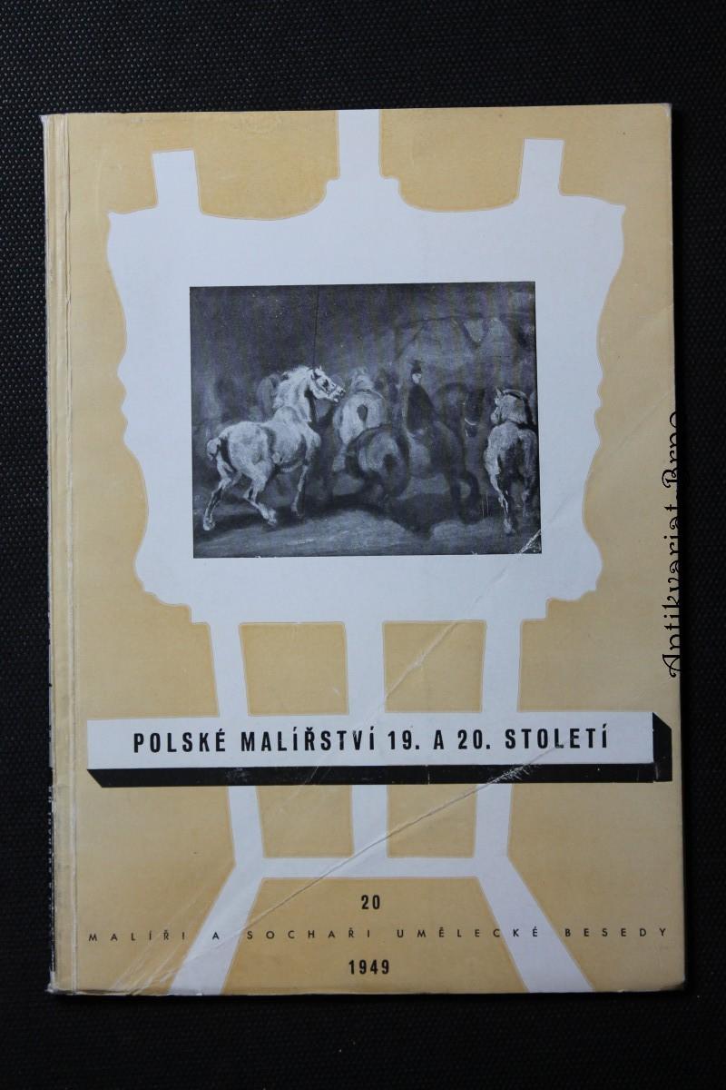 Polské malířství 19. a 20. století : soubor 31 reprodukcí s úvodem V.V. Štecha a J. Starzyńskéh