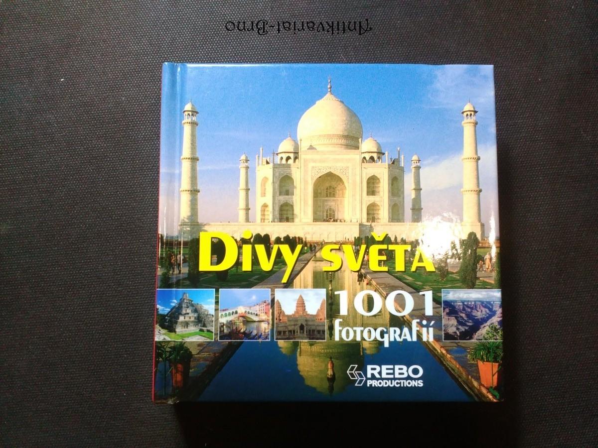 Divy světa : 1001 fotografií