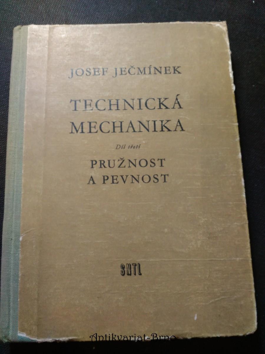 Technická mechanika: Pevnost a pružnost