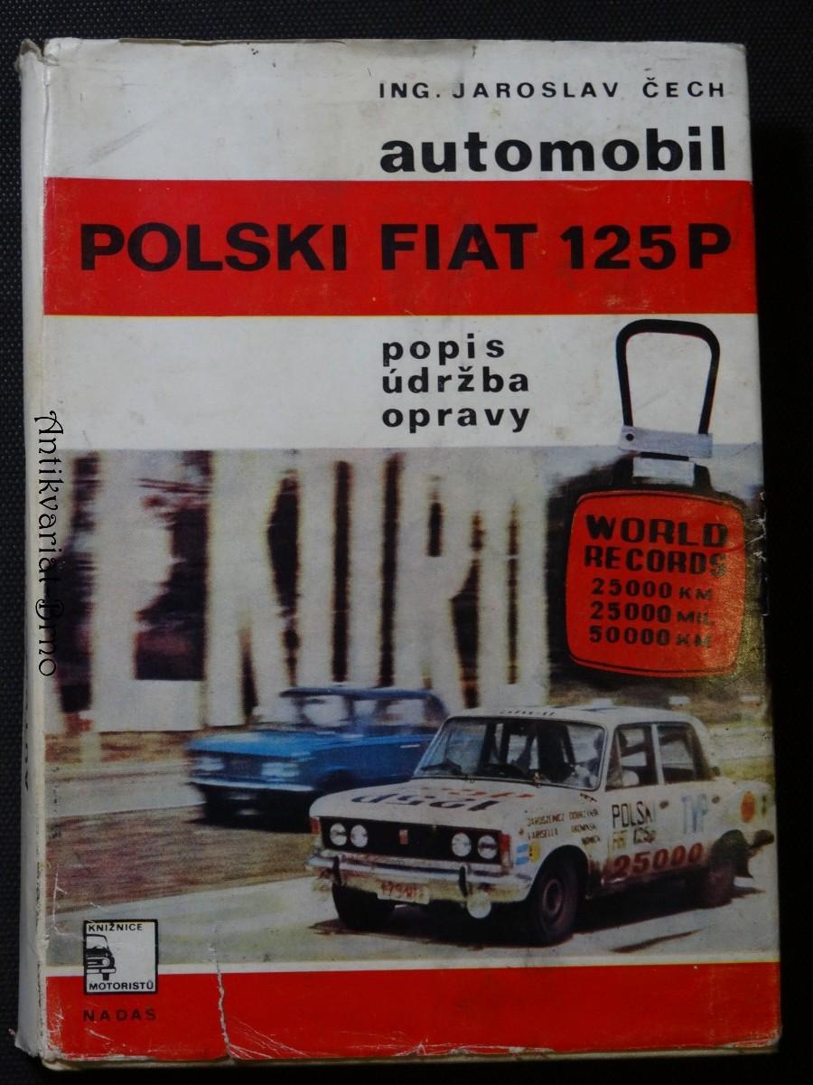 Automobil Polski Fiat 125P, popis, údržba, opravy