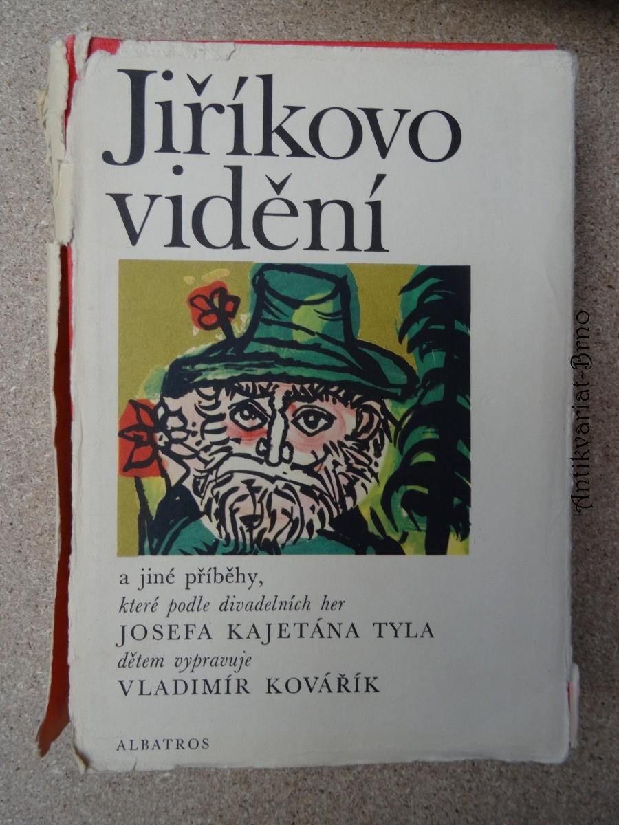 Jiříkovo vidění a jiné příběhy, které pdle divadelních her Josefa Kajetána Tyla dětem vypravuje Vladimír Kovařík