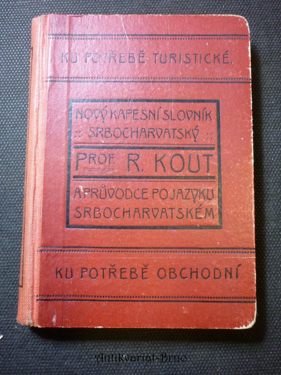 nový kapesní slovník srbocharvatský a průvodce po jazyku srbocharvatském