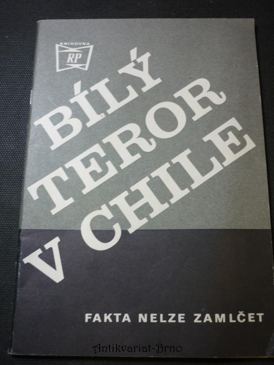 Bílý teror v Chile : fakta nelze zamlče