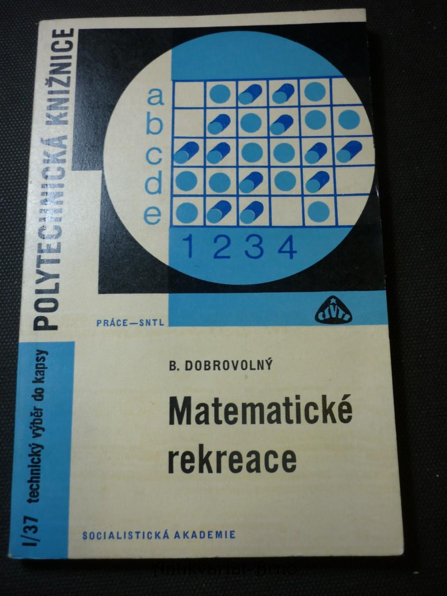 Matematické rekreace : zajímavé problémy a jejich řešení