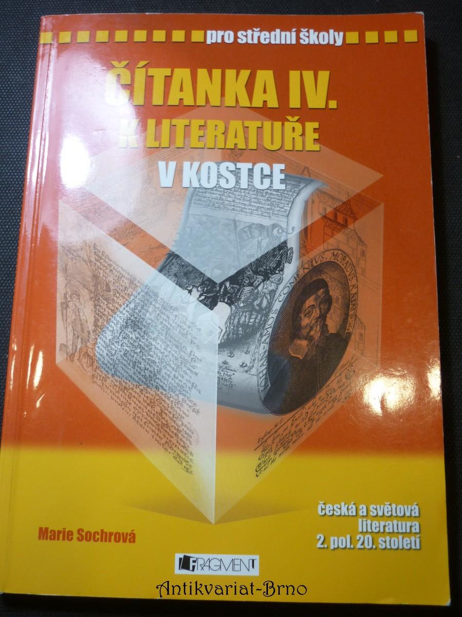 Čítanka IV. k Literatuře v kostce : [česká a světová literatura 2. pol. 20. století] : pro střední školy