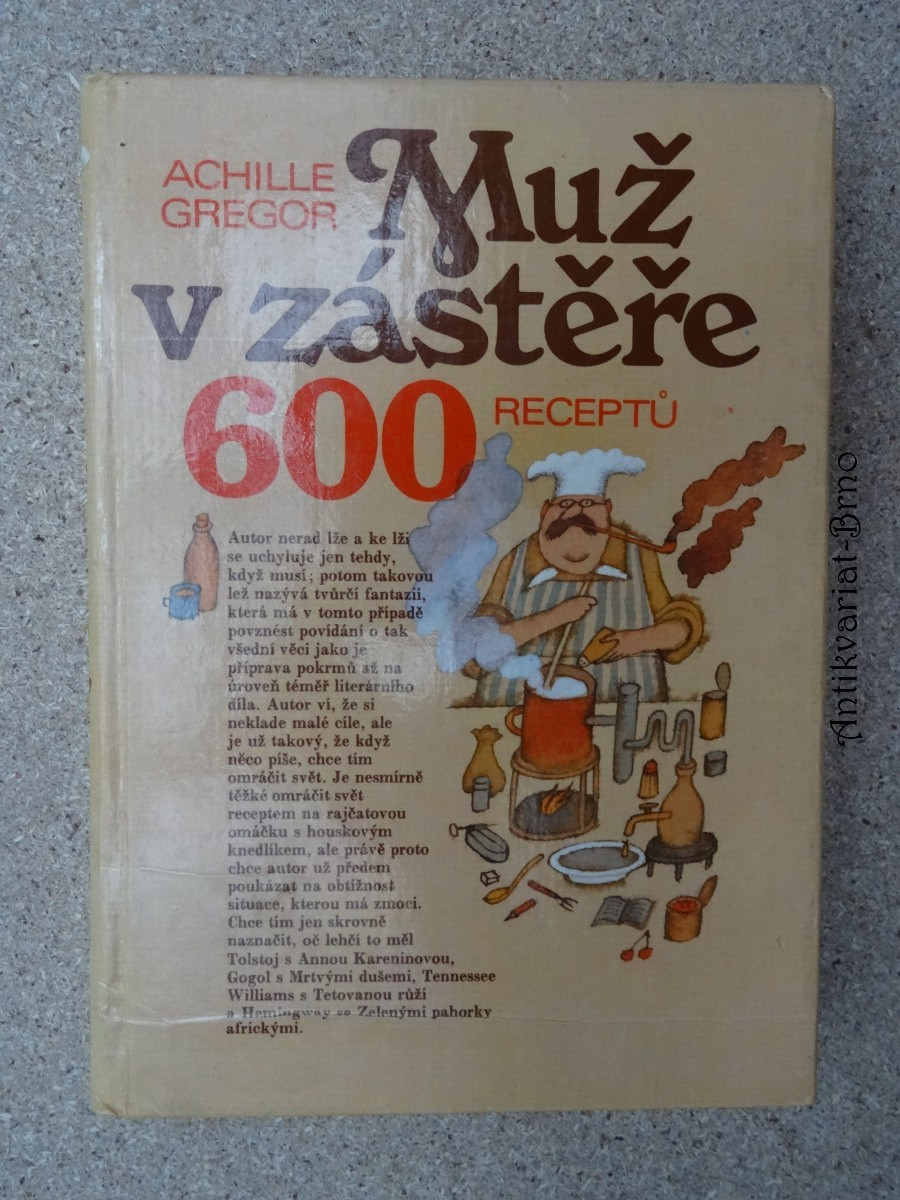 Muž v zástěře, aneb, Literární kuchtění, čili, Faire sa cuisine littéraire : 600 receptů