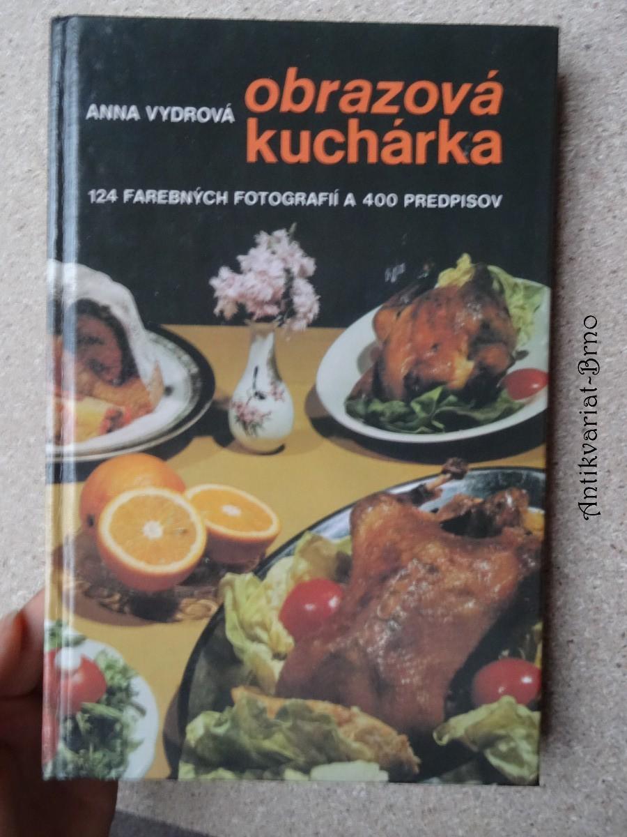 Obrazová kuchárka : 124 farebných fotografií a 400 predpisov