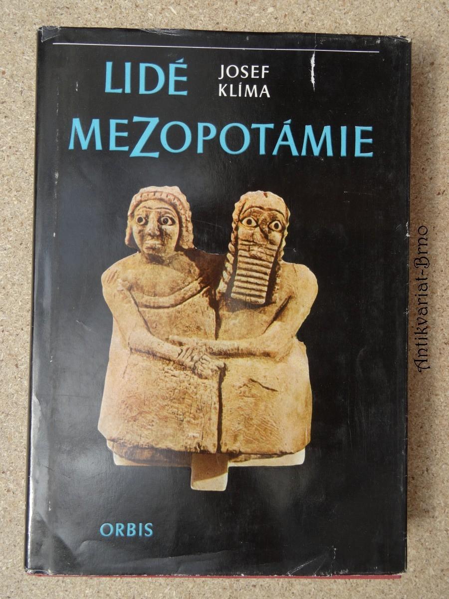 Lidé Mezopotámie : Cestami dávné civilizace a kultury při Eufratu a Tigridu
