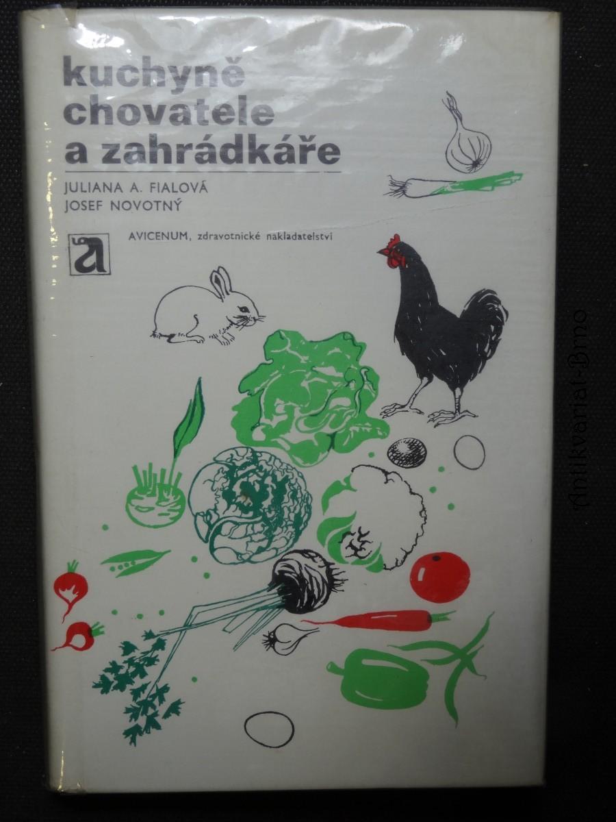 Kuchyně chovatele a zahrádkáře : drůbež-drobné domácí zvířectvo-zelenina-ovoce-vejce-houby