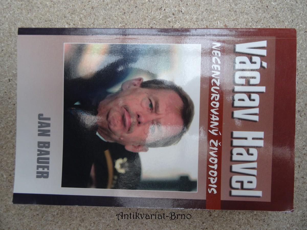 Václav Havel : necenzurovaný životopis