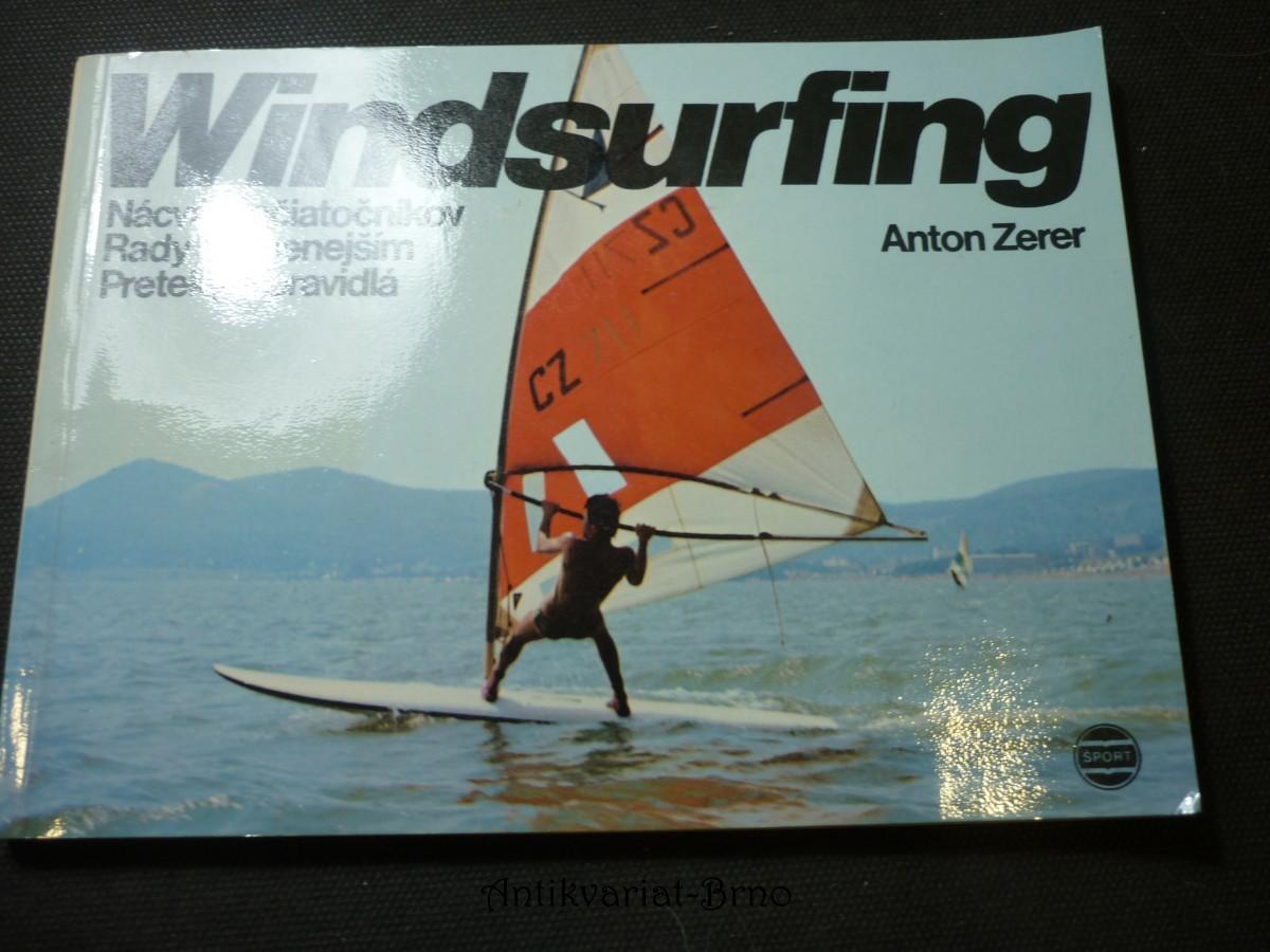Windsurfing nácvik začiatočníkov,rady skusenejším,preteky a pravidlá