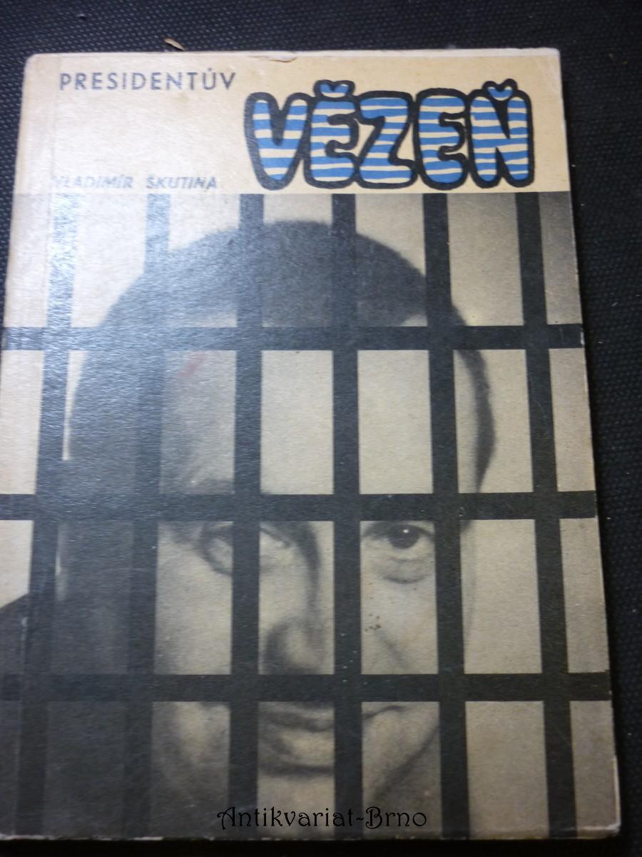Prezidentův vězeň Presidentův vězeň