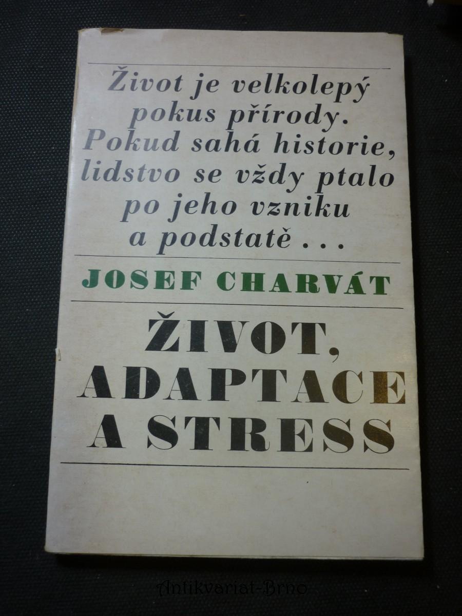 Život, adaptace a stress