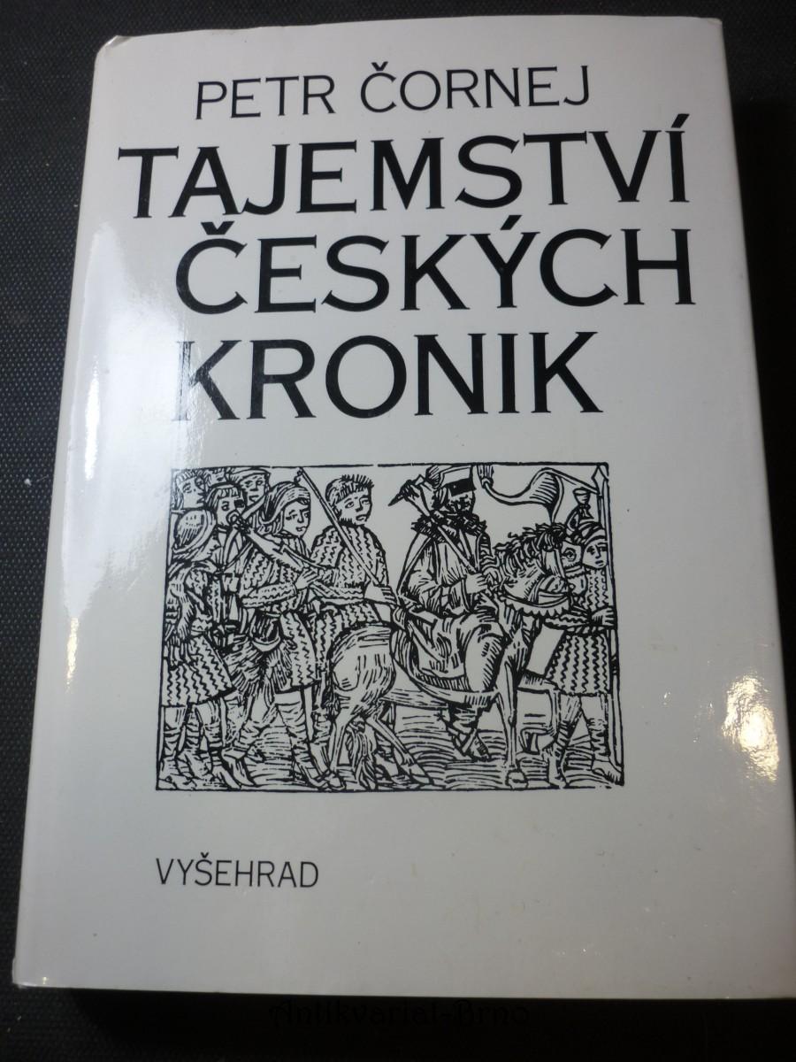 Tajemství českých kronik : Cesty ke kořenům husitské tradice