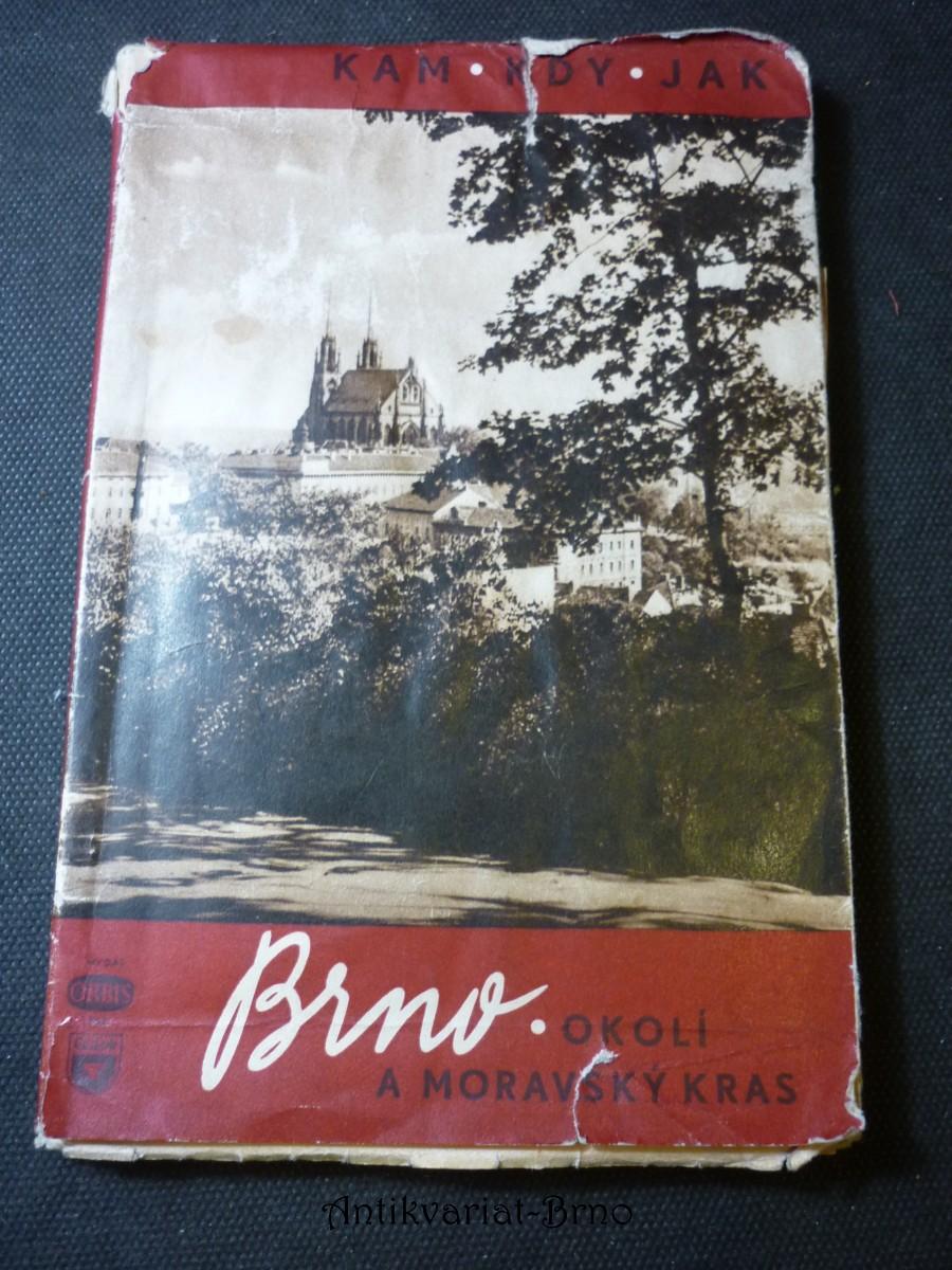 Brno, okolí a Moravský kras : Průvodce, informace a pokyny