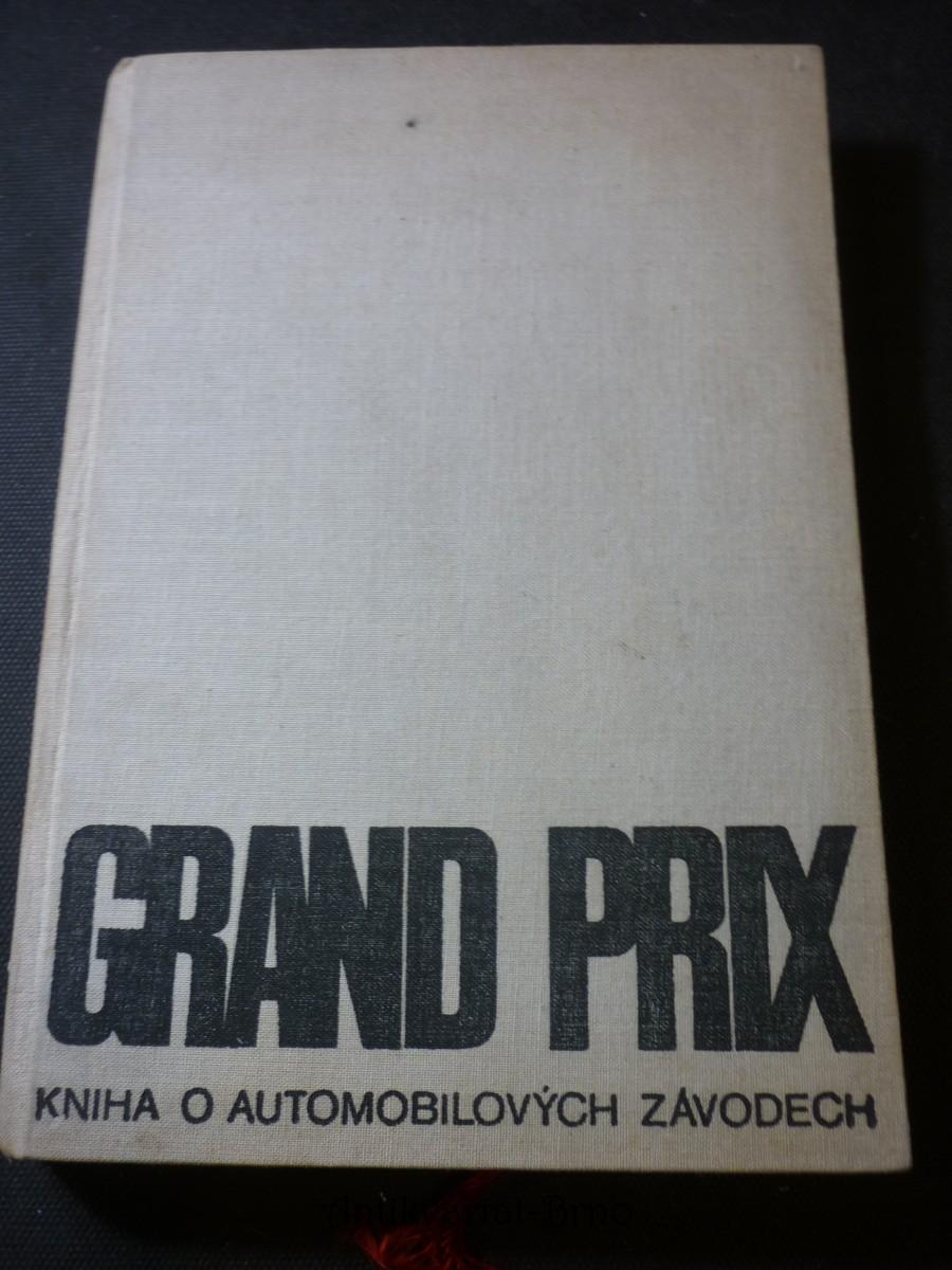 Grand Prix : kniha o automobilových závodech