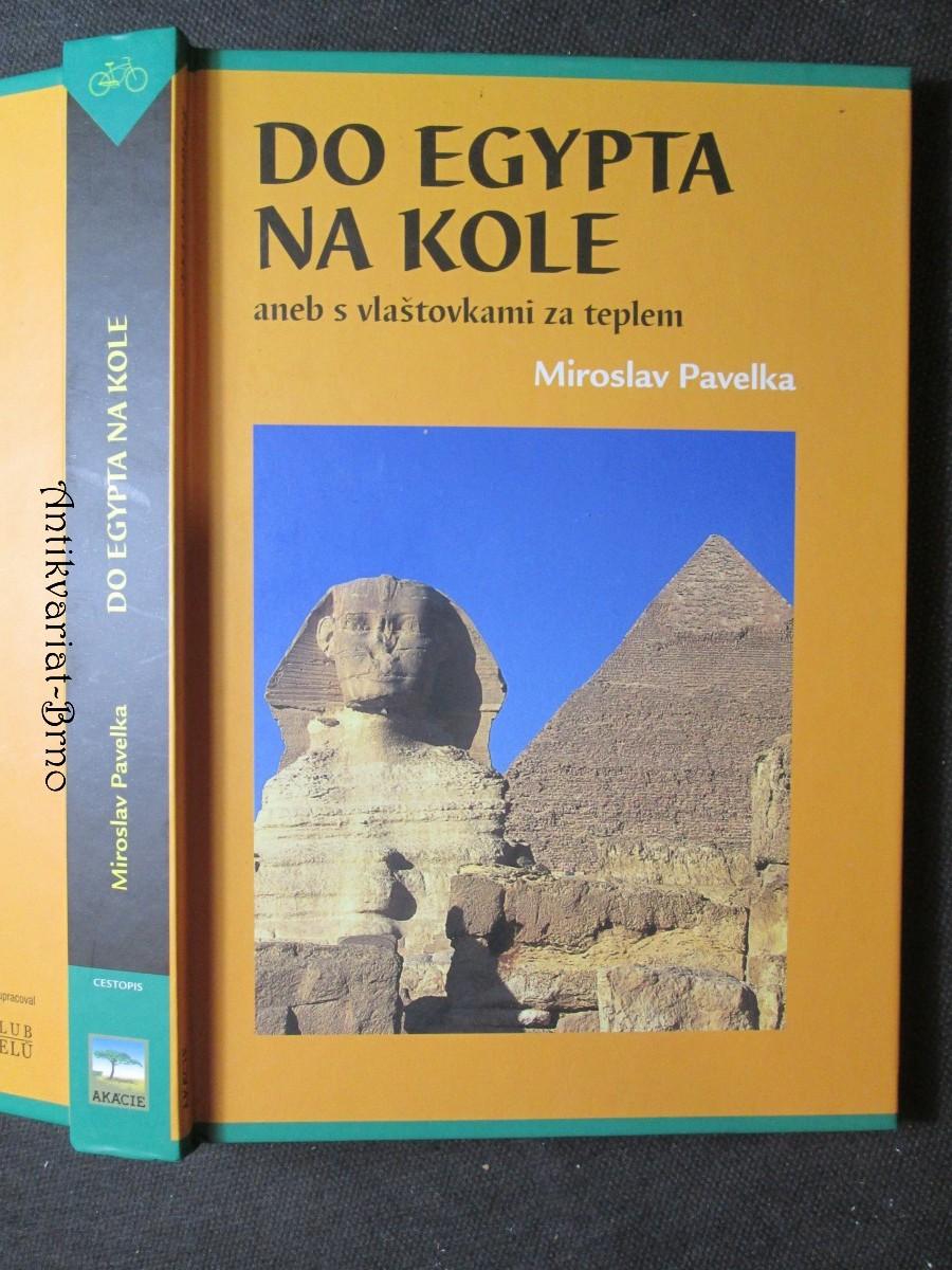 Do Egypta na kole, aneb, S vlaštovkami za teplem : [cestopis]