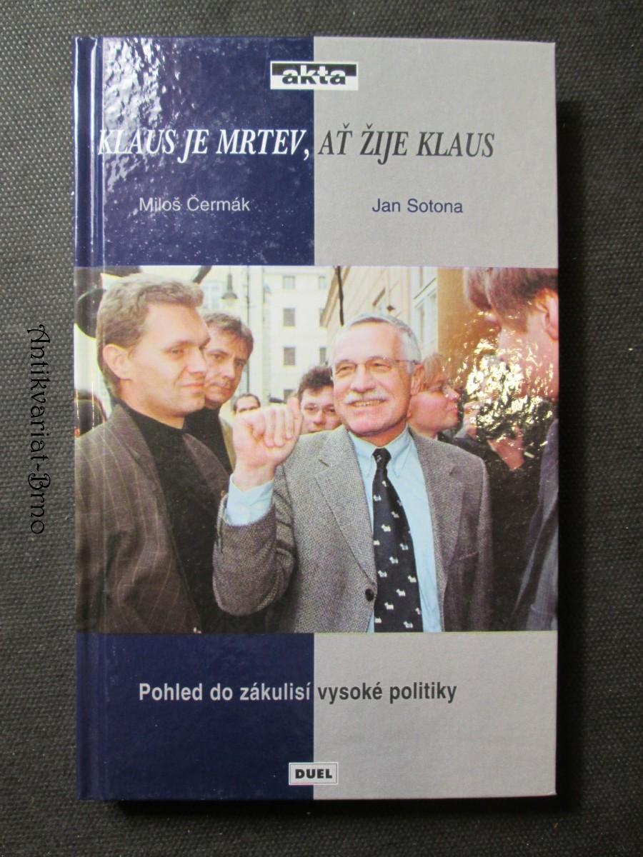 Klaus je mrtev, ať žije Klaus. Pohled do zákulisí vysoké politiky