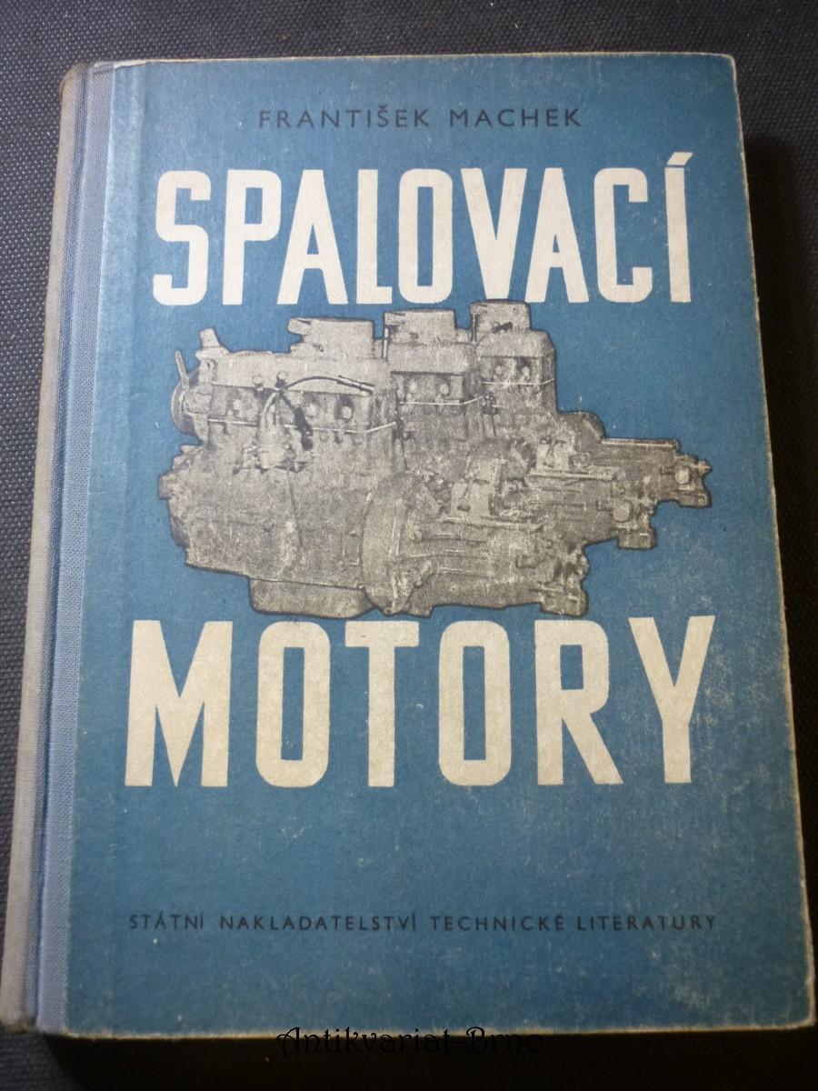 Spalovací motory : Učebnice pro vyš. prům. školy strojnické