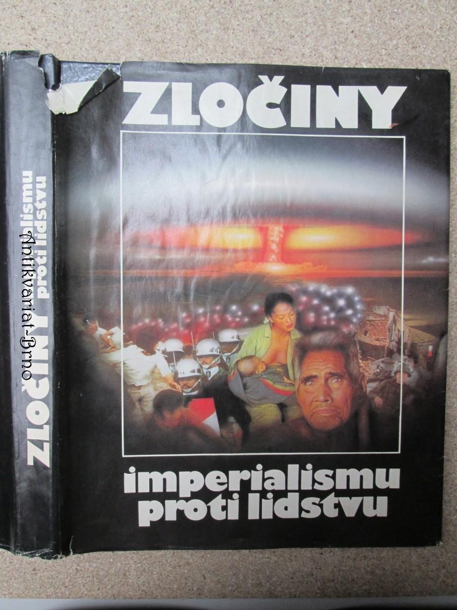 Zločiny imperialismu proti lidstvu : [fot. publ.]
