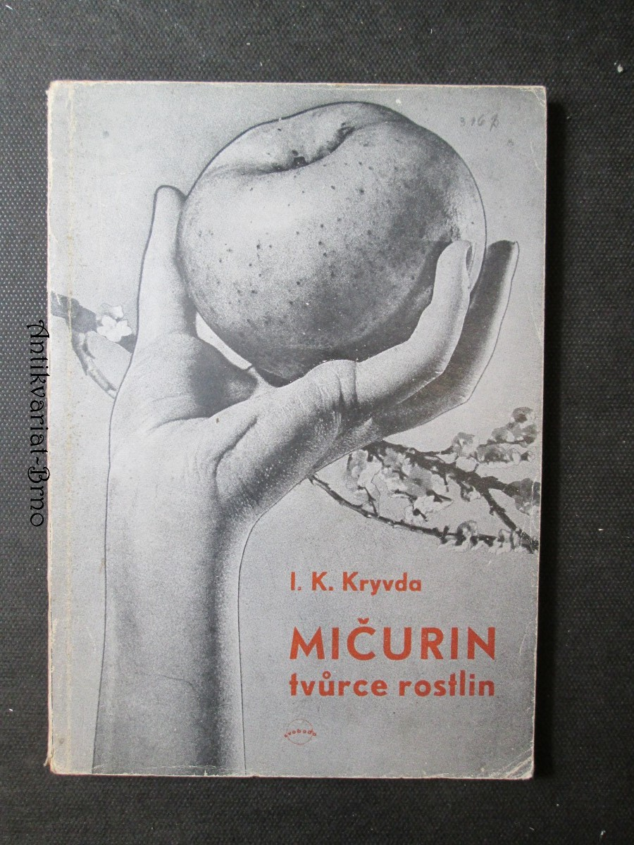 Mičurin, tvůrce rostlin