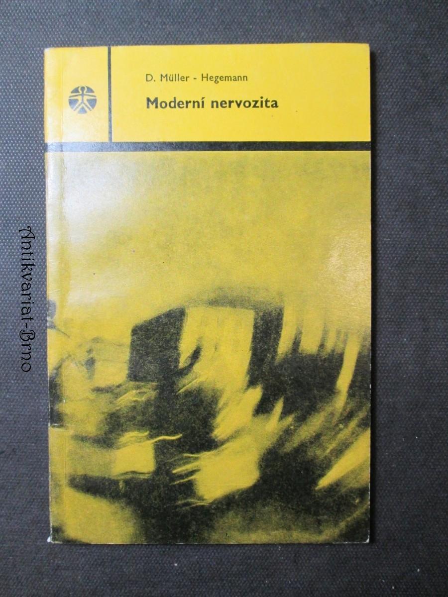Moderní nervozita : projevy, příčiny a cesty k jejímu překonání