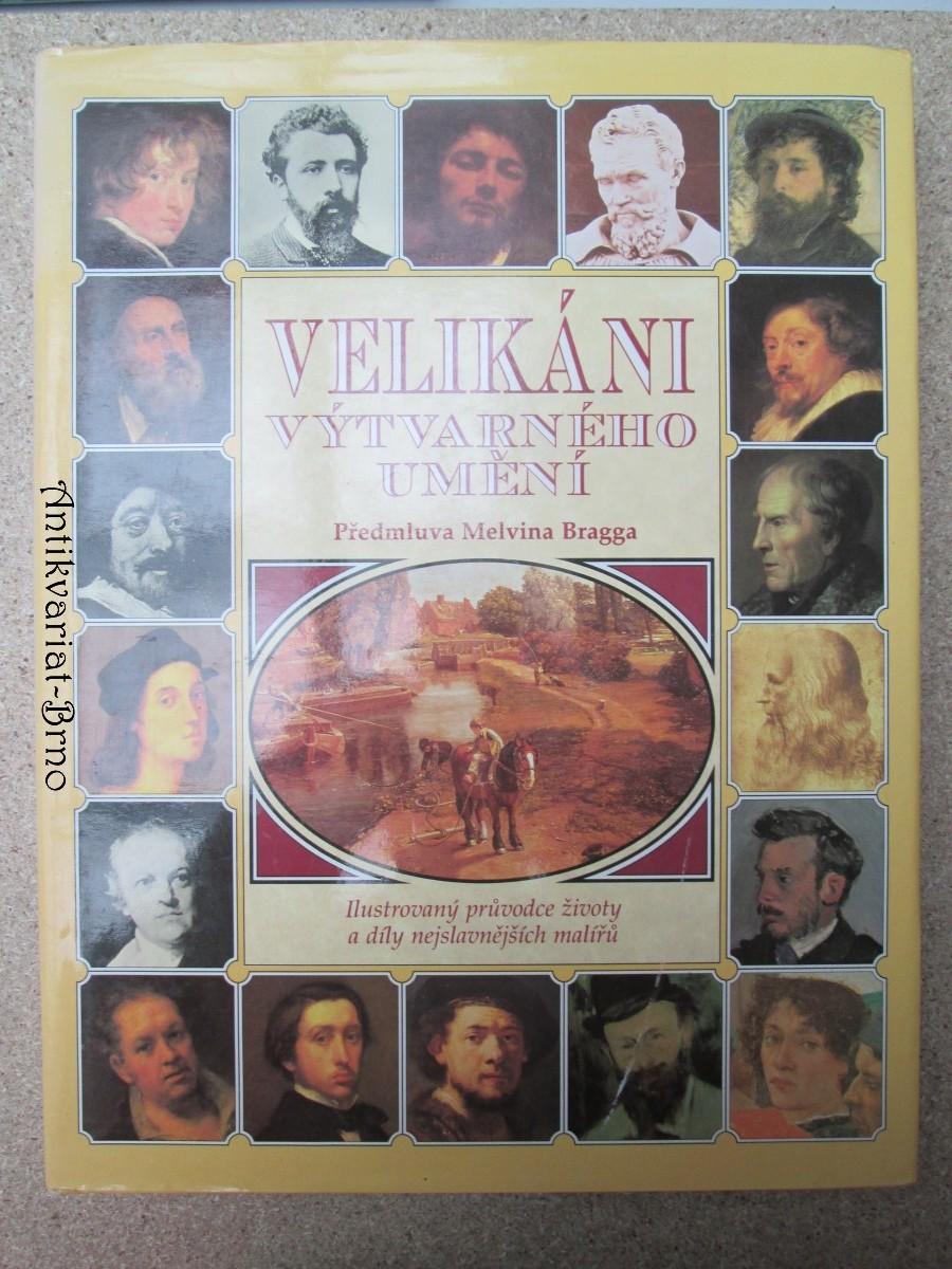 Velikáni výtvarného umění : [ilustrovaný průvodce životy a díly nejslavnějších malířů
