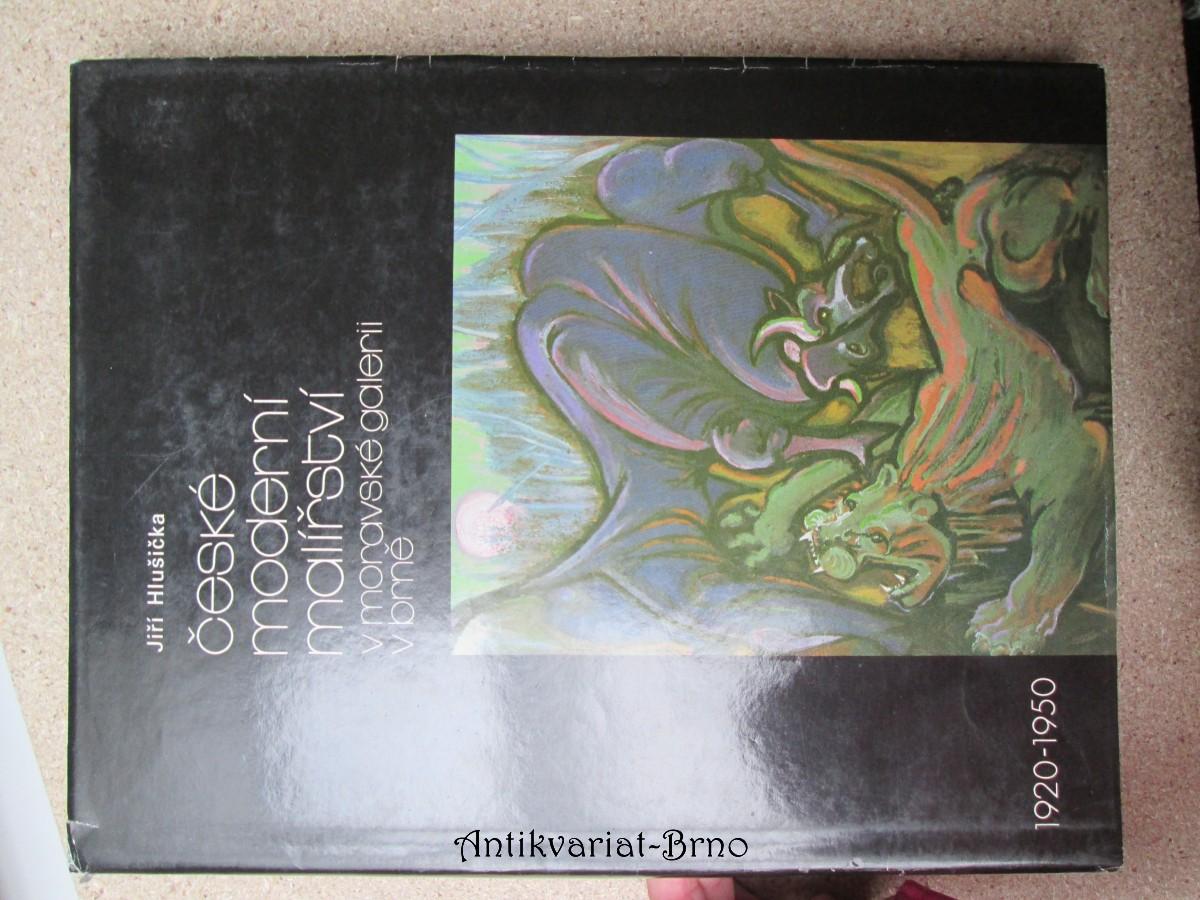 České moderní malířství v Moravské galerii v Brně : [katalog malířských děl uvedeného období]. II., (období 1920-1950)