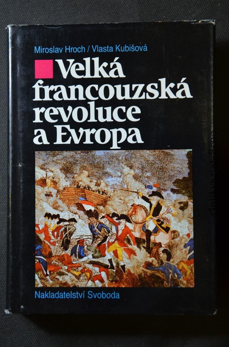 Velká francouzská revoluce a Evropa : 1789-1800