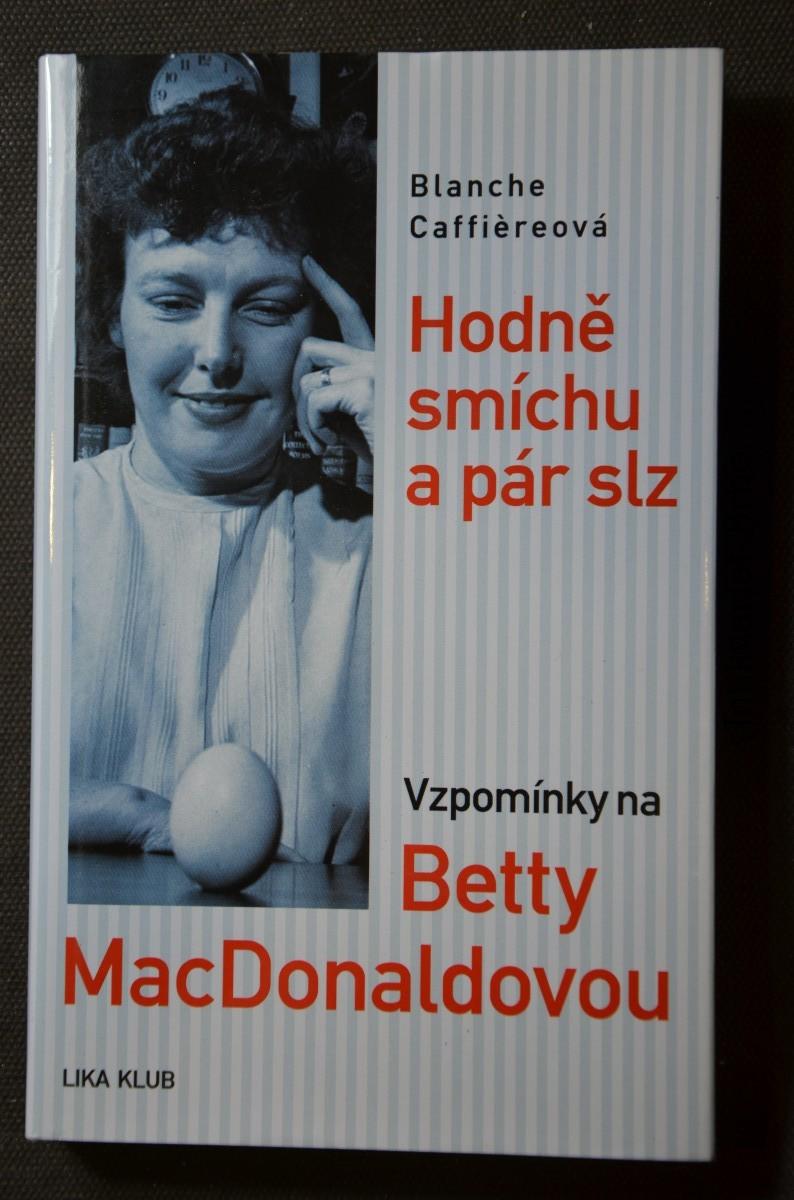 Hodně smíchu a pár slz : vzpomínky na Betty MacDonaldovou