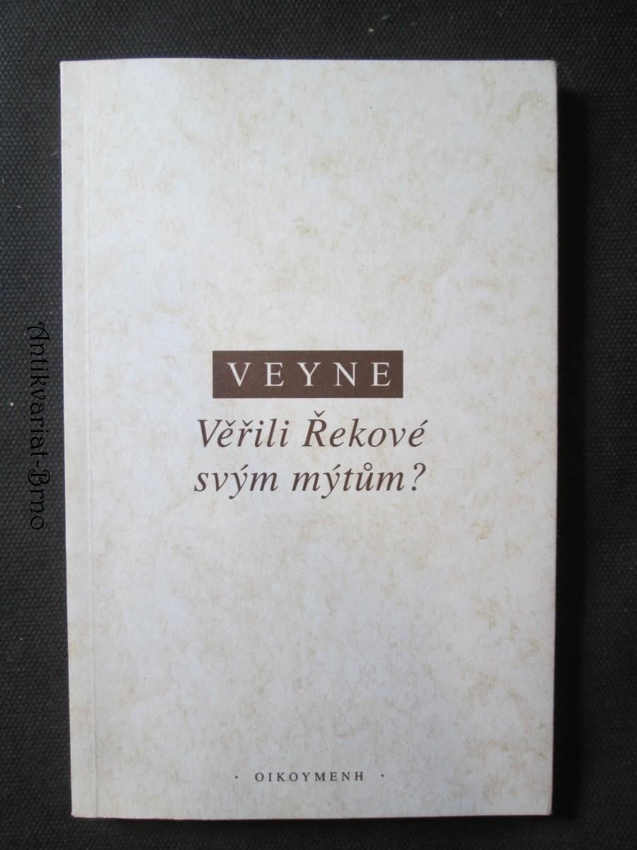 Věřili Řekové svým mýtům? : esej o konstitutivní imaginaci