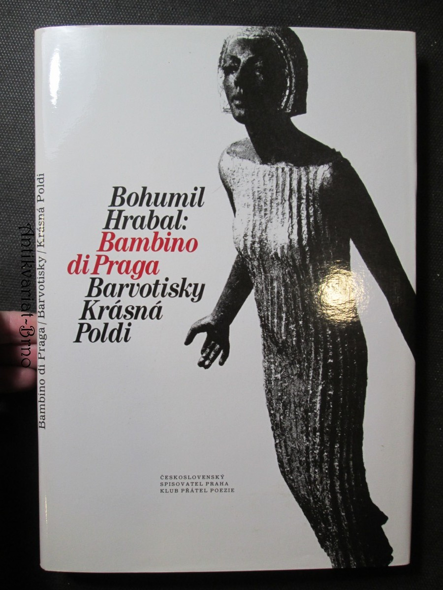 Bohumil Hrabal: Bambino di Praga. Barvotisky. Krásná Poldi