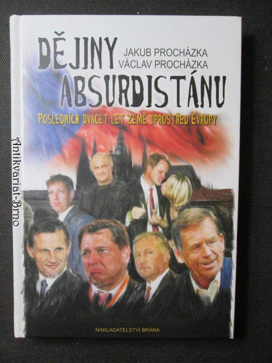 Dějiny absurdistánu. Posledních dvacet let uprostřed Evropy