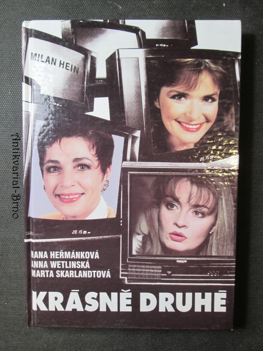 Krásně druhé : knižní podoba rozhlasových rozprav Milana Heina s Hanou Heřmánkovou, Annou Wetlinskou a Martou Skarlandtovo