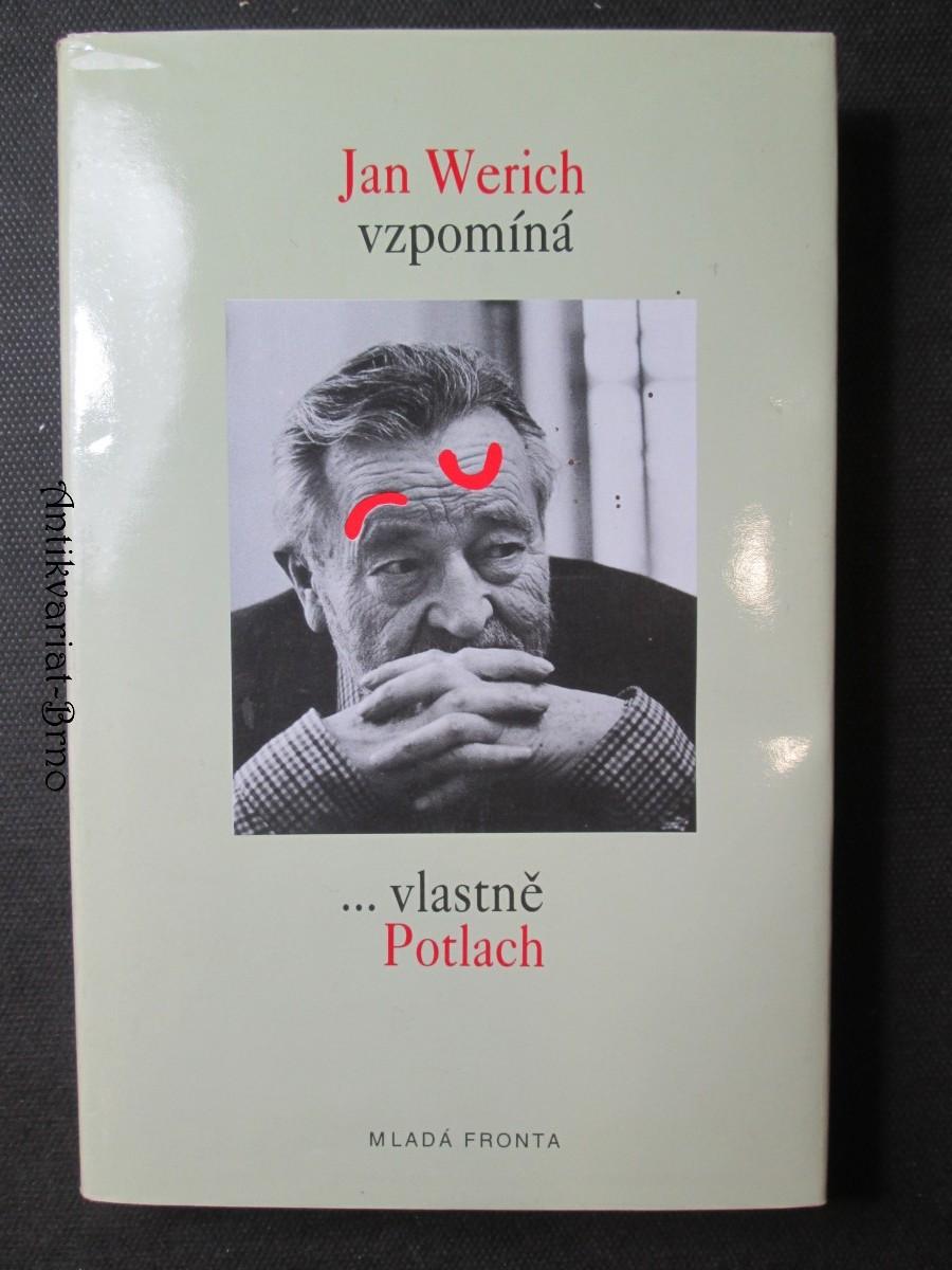 Jan Werich vzpomíná ...vlastně Potlach