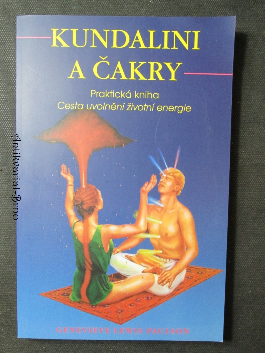 Kundalini a Čakry. Praktická kniha. Cesta uvolnění životní energie
