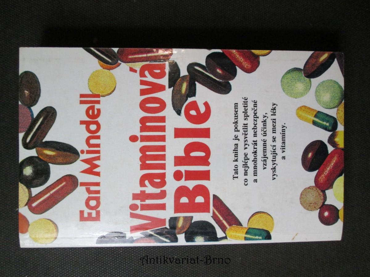 Vitaminová bible : Jak můžete žít zdravěji pomocí vhodných vitaminů a potravin?