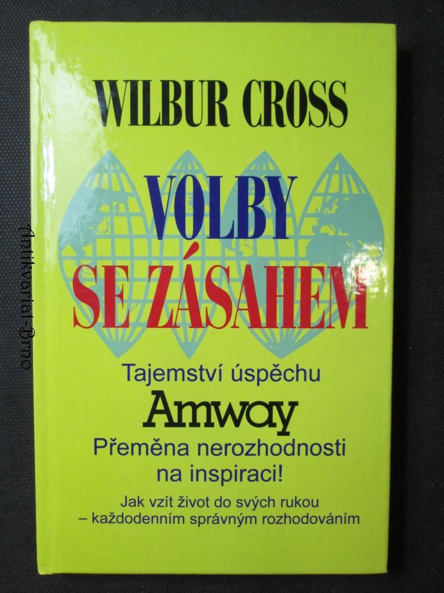 Volby se zásahem - Tajemství úspěchu Amway : Přeměna nerozhodnosti na inspiraci!