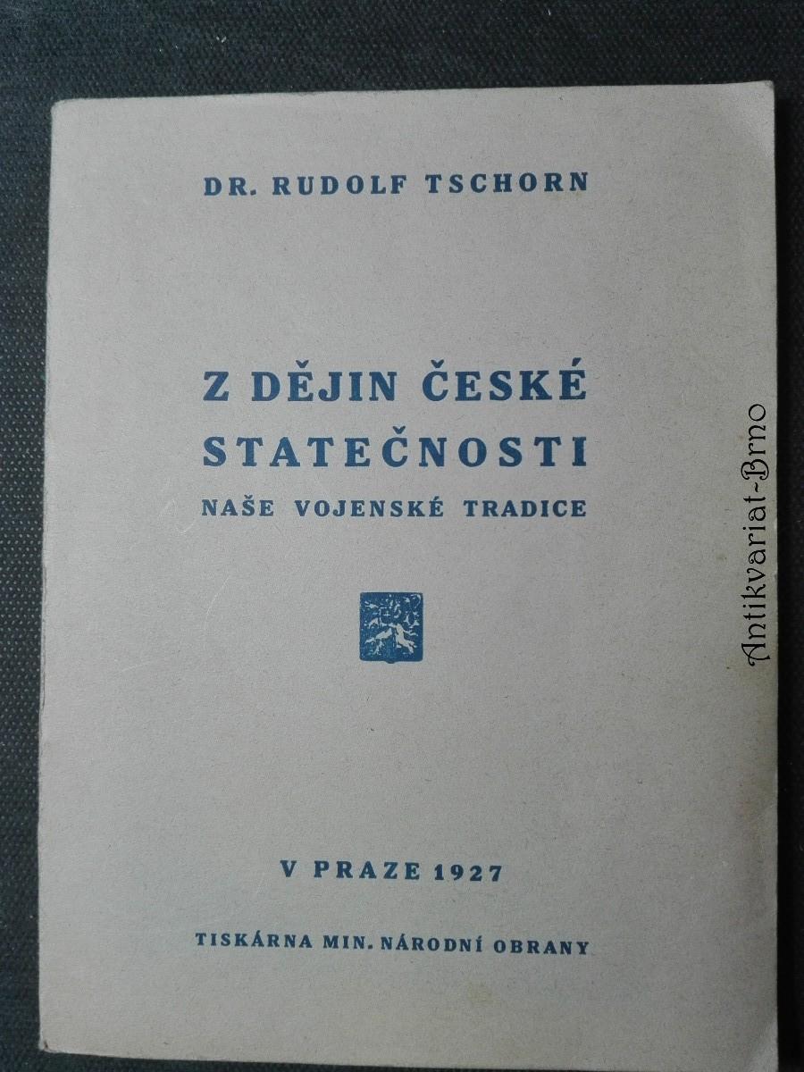Z dějin české statečnosti. Naše vojenská tradice