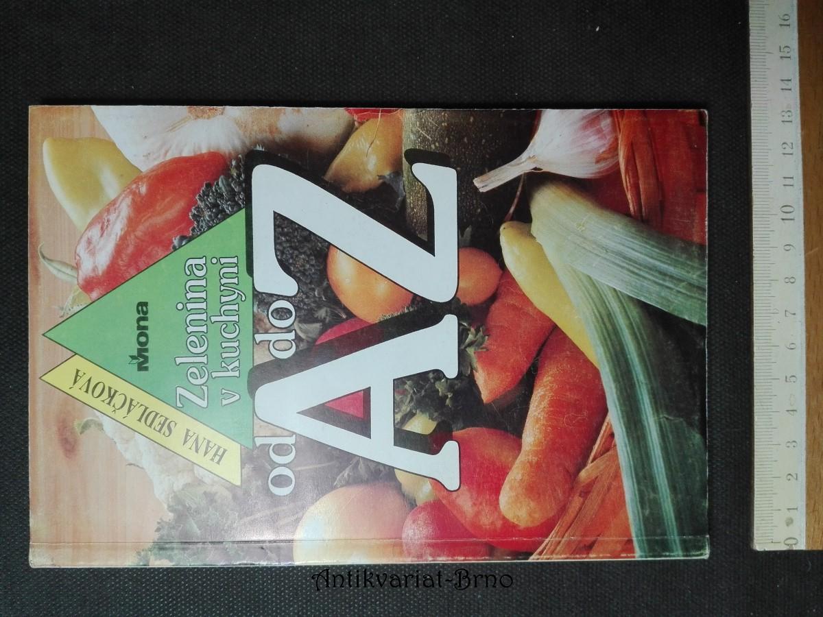 Zelenina v kuchyni od A do Z