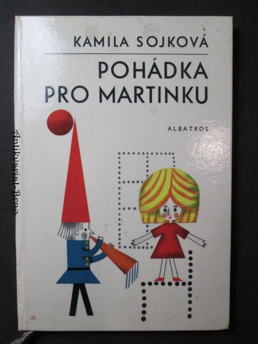 Pohádka pro Martinku : Pro malé čtenáře